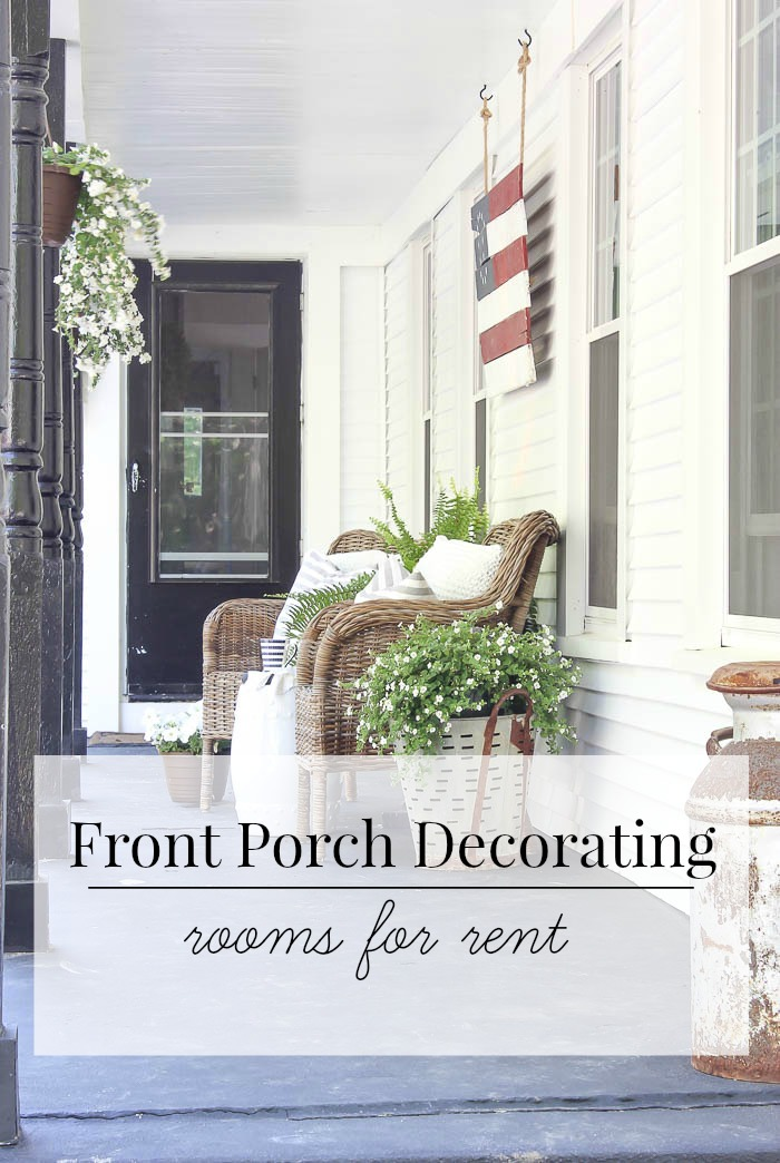 Front porch decorating rooms for rent blog for Outdoor front porch decor